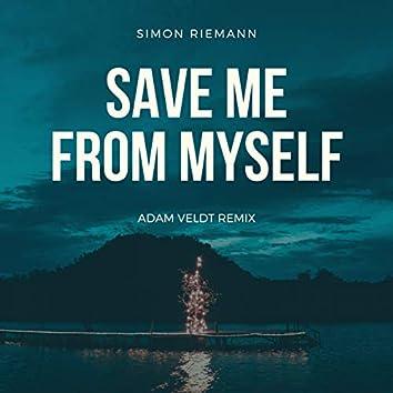 Save Me From Myself (Adam Veldt Remix)