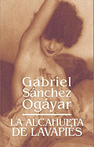 La alcahueta de Lavapiés: Novela de ficción y estilo picaresco basada en la regulación de la prostitución en España en el siglo XVII