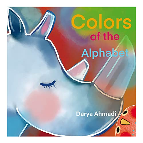 Colors of the Alphabet. Fun and educational book for kids 3-5 Early education.: Stunning way for children's to learn letters, animals, colors. (English Edition)