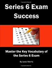 Series 6 Exam Success: Master the Key Vocabulary of the Series 6 Exam