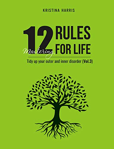 Mastering 12 Rules For Life: Tidy up your outer and inner disorder (Vol.3) (English Edition)