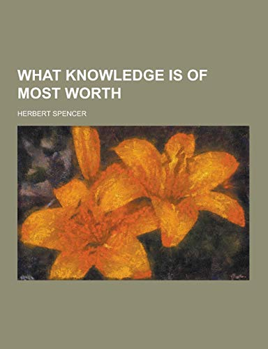 What Knowledge Is of Most Worth