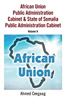 African Union Public Administration Cabinet & State of Somalia Public Administration Cabinet: Volume Ii