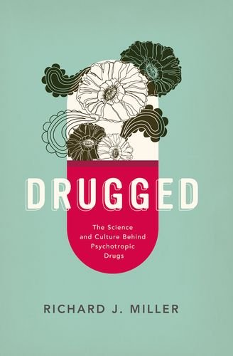 Image of Drugged: The Science and Culture Behind Psychotropic Drugs