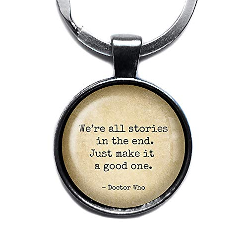 Dr Doctor Who We're all Stories in the End Just make it a Good One Geschichten Silver Keychain Silber Schlüsselanhänger