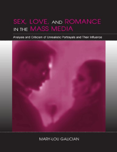 Sex, Love, and Romance in the Mass Media: Analysis and Criticism of Unrealistic Portrayals and Their Influence