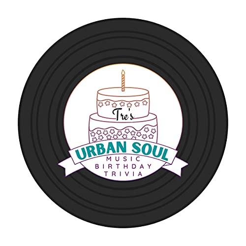 Tre's Urban Soul Music Birthday Trivia Podcast By Tre' Rochelle cover art