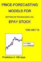 Price-Forecasting Models for Bottomline Technologies, Inc. EPAY Stock: 1288 (NASDAQ Composite Components)