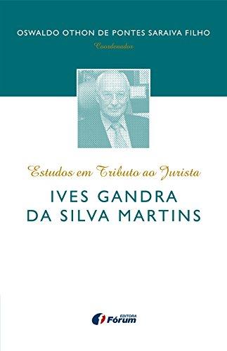 Estudos em tributo ao jurista Ives Gandra da Silva Martins