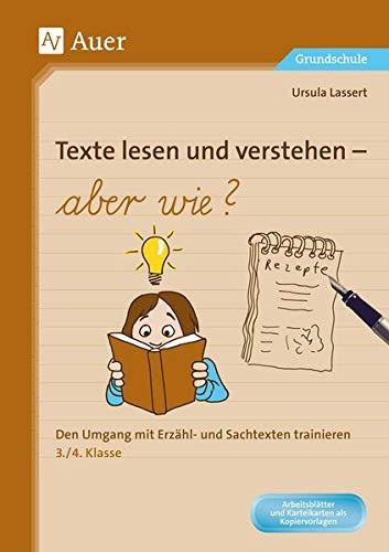 Texte lesen und verstehen - aber wie?: Den Umgang mit Erzähl- und Sachtexten trainieren 3. und 4. Klasse