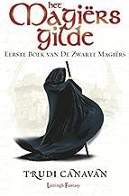 Zwarte Magiërs 1 - Het Magiërsgilde (De zwarte magiers)