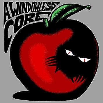 A Windowless Core