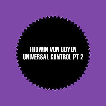 Universal Control Pt 2