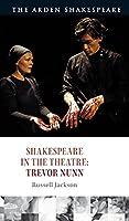 Shakespeare in the Theatre: Trevor Nunn