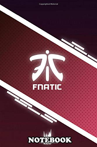 Notebook: Fnatic From The Lec Fnatic Professional League Of Le , Journal for Writing, College Ruled Size 6