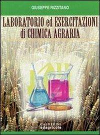Laboratorio ed esercitazioni di chimica agraria. Per le Scuole superiori