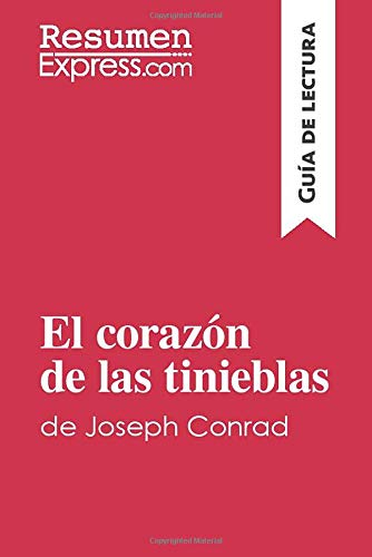 El corazón de las tinieblas de Joseph Conrad (Guía de lectura): Resumen y análisis completo
