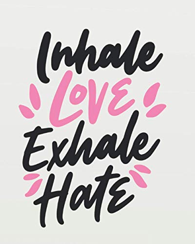 Inhale love exhale hate: Yoga Notebook Journal Dot Grid Journal Daily Planner Diary 8'x 10' inches