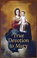 True Devotion to Mary: Easy to Read Layout