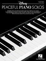 Disney Peaceful Piano Solos: Softer, Gentler Arrangements of 34 Favorites: Piano Solo
