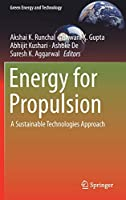 Energy for Propulsion: A Sustainable Technologies Approach (Green Energy and Technology)