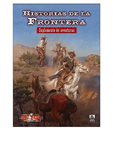 Historias de la Frontera: Suplemento de aventuras: 6 (Far West La Leyenda)