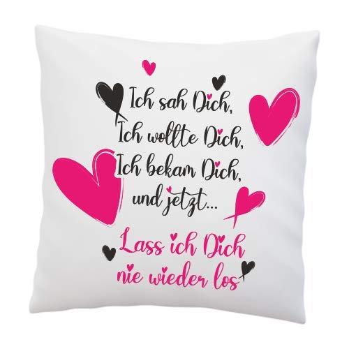 Kissen mit Spruch - Ich SAH Dich, ich wollte Dich, ich bekam Dich und jetzt.Lass ich Dich nie Wieder los - Deko Kissen - Geschenk - Geschenkidee - Schatz - Valentinstag - Herz - Liebe -mit Füllung