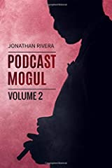 The Podcast Mogul   Volume 2: Everything you need to know to profit from Podcasting Paperback
