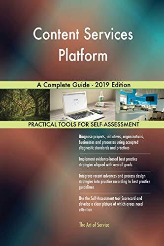 Content Services Platform A Complete Guide - 2019 Edition
