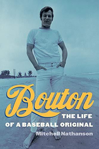 Bouton: The Life of a Baseball Original (English Edition)