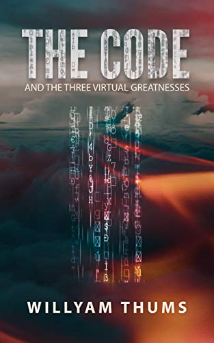 The Code: and the Three Virtual Greatnesses (English Edition)