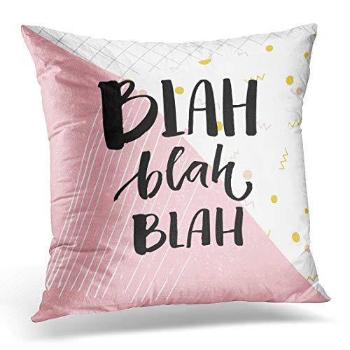 Funda de almohada decorativa Blah Bla Inscription Funny Catchphrase Brush Lettering en geometría abstracta con funda de almohada de color rosa pastel Funda de almohada cuadrada para decoración del hog