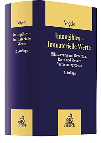 Intangibles - Immaterielle Werte: Bilanzierung und Bewertung, Recht und Steuern, Verrechnungspreise