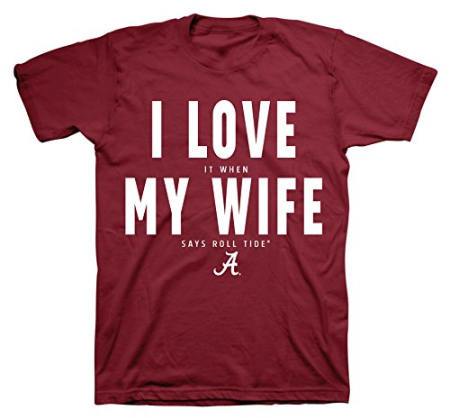 All Conference Apparel I Love It When My Wife Says Roll Tide Crimson T-Shirt (Short Sleeve, Medium)