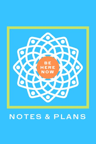 BE HERE NOW JOURNAL: COLORFUL BLANK LINED JOURNAL FOR MANIFESTATION