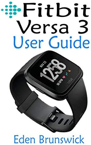 FitBit Versa 3 User Guide The Step By Step Instruction Manual For Beginners And Seniors To Effectively product image