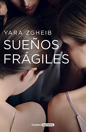 Sueños frágiles (Grijalbo Narrativa)