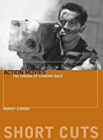 Action Movies: The Cinema of Striking Back (Short Cuts)
