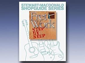 Fret Work Step By Step (Stewart-Macdonald Shopguide Series)