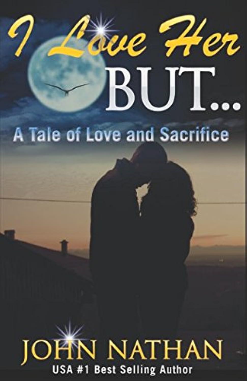 周り衣類デクリメントI Love Her But...: A Tale of Love and Sacrifice