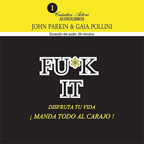 F--k It Disfruta tu vida [F--k It Enjoy your life] audiobook cover art