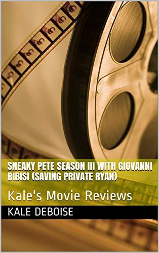 Sneaky Pete Season III with Giovanni Ribisi (Saving Private Ryan): Kale's Movie Reviews (English Edition)