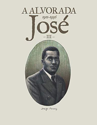A Alvorada - José: (1911-1936)