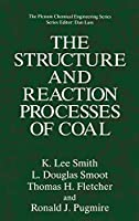 The Structure and Reaction Processes of Coal (The Plenum Chemical Engineering Series)