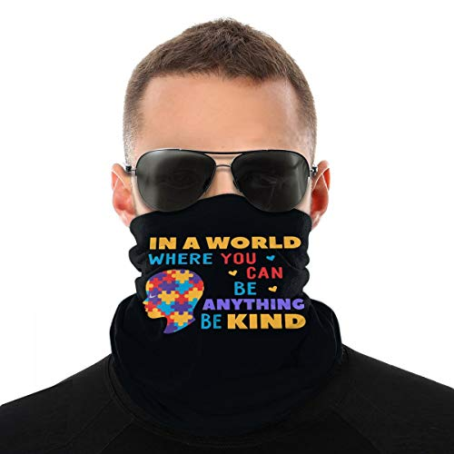 In A World Where You Can Be Kind Headwear - Pañuelo protector para la cara, pasamontañas y cuello