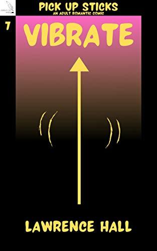 Vibrate: A Pick Up Sticks Adult Romantic Comic (English