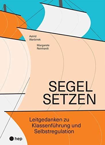 Segel setzen (E-Book): Leitgedanken zu Klassenführung und Selbstregulation