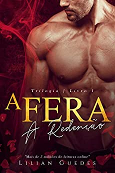 A FERA: A Redenção: (Trilogia - Livro 1) por [Lilian Guedes]