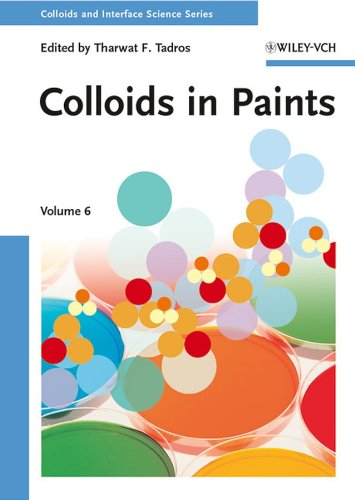 Colloids in Paints (Colloids and Interface Science (VCH) Book 6) (English Edition)