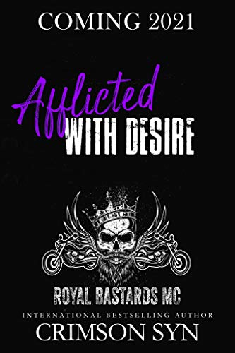 Afflicted with Desire: New Orleans National Chapter (Royal Bastards MC Book 3)